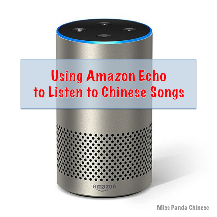 Using Amazon Echo to Listen to Chinese songs and Chinese radio | Miss Panda Chinese